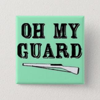 """Bóton Quadrado 5.08cm """"Oh botão do rifle da minha guarda"""""""
