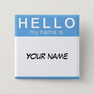 Bóton Quadrado 5.08cm Olá! meu nome é botão