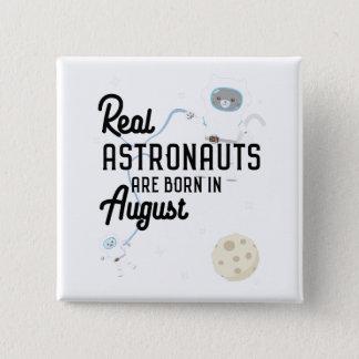 Bóton Quadrado 5.08cm Os astronautas são em agosto Ztw1w nascidos