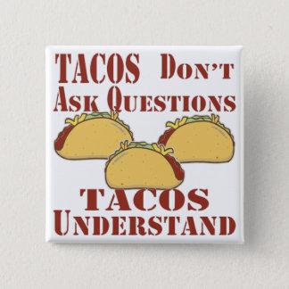 Bóton Quadrado 5.08cm Os Tacos não fazem perguntas que os Tacos