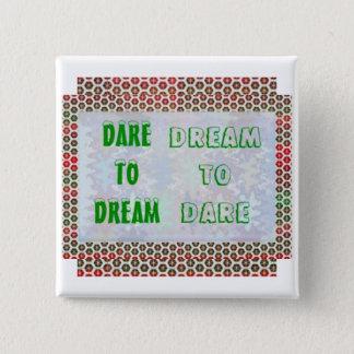 Bóton Quadrado 5.08cm Palavras da sabedoria: Desafio ao SONHO - sonho A
