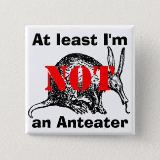 Bóton Quadrado 5.08cm Pelo menos eu não sou um Anteater!