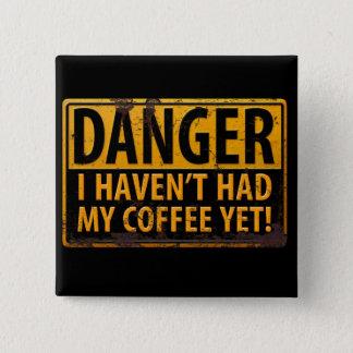 Bóton Quadrado 5.08cm PERIGO eu Havent comi meu café ainda! Cafeína