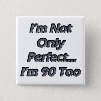 Bóton Quadrado 5.08cm Pessoas de 90 anos perfeitas