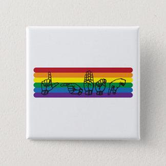 Bóton Quadrado 5.08cm Pin do arco-íris do ASL LGBTQ