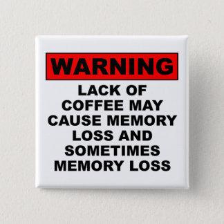 Bóton Quadrado 5.08cm Pin engraçado do crachá do botão do café da perda
