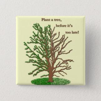 Bóton Quadrado 5.08cm Plante um Pin da árvore