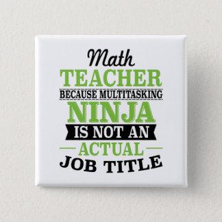 Bóton Quadrado 5.08cm Professor de matemática Ninja a multitarefas não