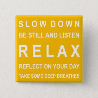 Bóton Quadrado 5.08cm Relaxe o amarelo & o branco inspirados da mensagem