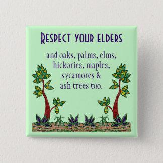 Bóton Quadrado 5.08cm Respeite todas as árvores. Botão dos amantes de