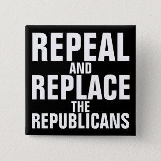"""Bóton Quadrado 5.08cm """"Revogue e substitua botão dos republicanos"""""""