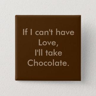 Bóton Quadrado 5.08cm Se eu não posso ter o amor…. botão