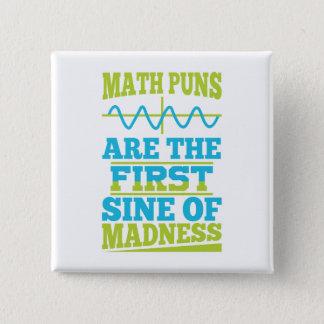 Bóton Quadrado 5.08cm Seno das chalaças da matemática da loucura! Botão