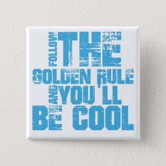 Bóton Quadrado 5.08cm Siga a regra de ouro e você será legal