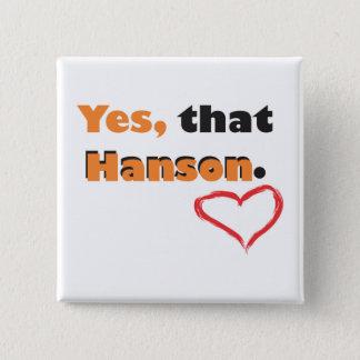 Bóton Quadrado 5.08cm Sim, esse pino de Hanson