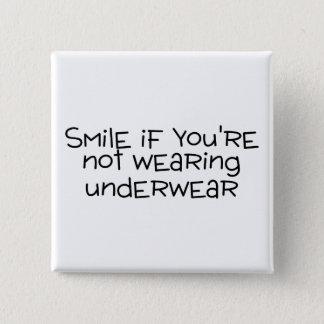Bóton Quadrado 5.08cm Sorriso se você não está vestindo o roupa interior