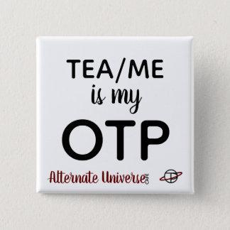 """Bóton Quadrado 5.08cm """"Tea/Me é botão do meu OTP"""""""