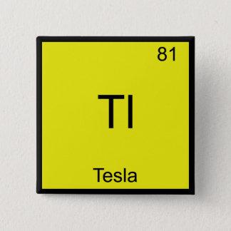 Bóton Quadrado 5.08cm Tl - T-shirt engraçado do símbolo do elemento da