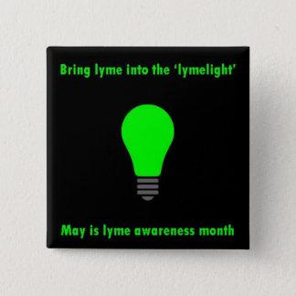 Bóton Quadrado 5.08cm Traga Lyme no botão de LymeLight