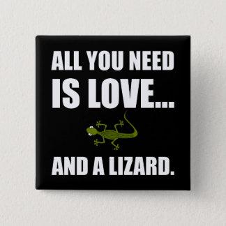 Bóton Quadrado 5.08cm Tudo que você precisa é amor e um lagarto