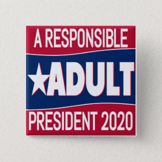 Bóton Quadrado 5.08cm Um adulto responsável para o presidente 2020 botão