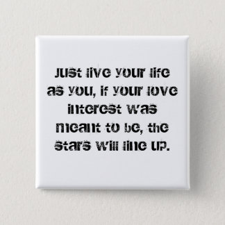 """Bóton Quadrado 5.08cm """"Vive botão da sua vida"""""""