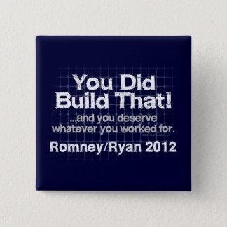 Bóton Quadrado 5.08cm Você construiu aquele, Romney/Ryan Anti-Obama