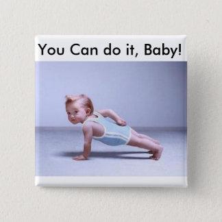 Bóton Quadrado 5.08cm Você pode fazê-lo, bebê!