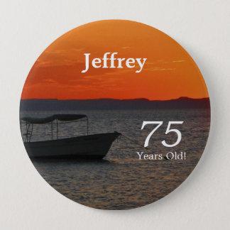 Bóton Redondo 10.16cm 75 anos velho, Pin do botão do barco de pesca