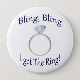 Bóton Redondo 10.16cm Bling, Bling eu obtive o anel! Grande botão