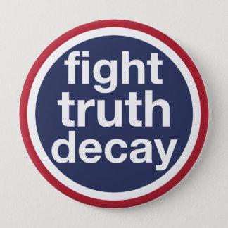Bóton Redondo 10.16cm Deterioração da verdade da luta