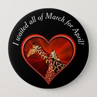 Bóton Redondo 10.16cm Eu esperei todo o março por abril - botão do
