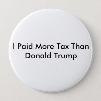 Bóton Redondo 10.16cm Eu paguei mais imposto do que Donald Trump