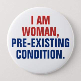Bóton Redondo 10.16cm Eu sou mulher, circunstância Pre-Existente