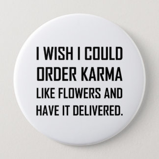 Bóton Redondo 10.16cm Karmas como a piada entregada flores