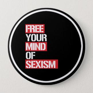 Bóton Redondo 10.16cm Livre sua mente do sexismo --  branco -