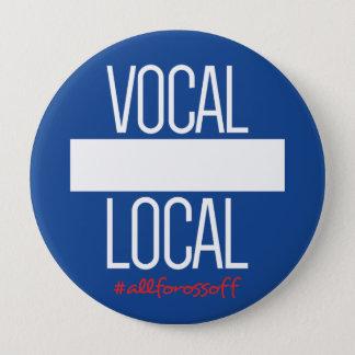 """Bóton Redondo 10.16cm Local vocal DIY 4"""" botão do #AllForOssoff - LG"""