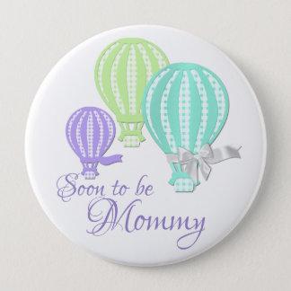 Bóton Redondo 10.16cm Mamães do balão de ar quente a ser