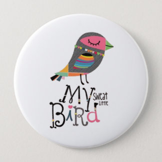 Bóton Redondo 10.16cm Meus botões do pássaro do suor