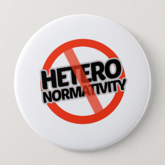 Bóton Redondo 10.16cm Nenhum Hetero-Normativity - -