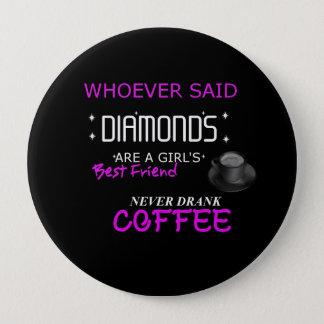 Bóton Redondo 10.16cm O café é meu botão de BFF