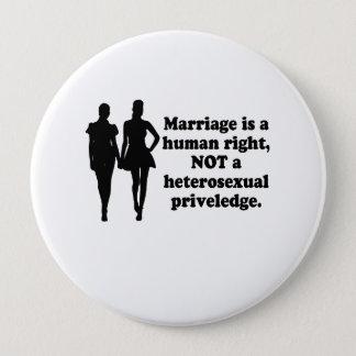 Bóton Redondo 10.16cm O casamento é um direito humano
