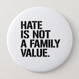 Bóton Redondo 10.16cm O ódio não é uns valores familiares - - os