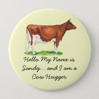 Bóton Redondo 10.16cm Olá! meu nome é - e eu sou uma vaca Hugger