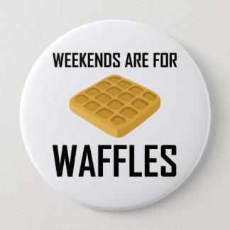 Bóton Redondo 10.16cm Os fins de semana são para Waffles