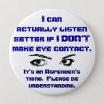 Bóton Redondo 10.16cm Pin do olhar directamente nos olhos de