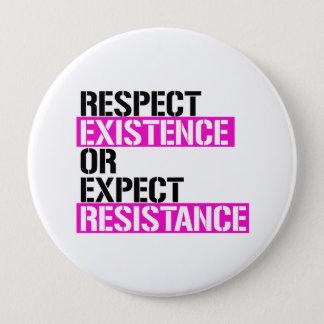 Bóton Redondo 10.16cm Respeite a existência ou espere a resistência -