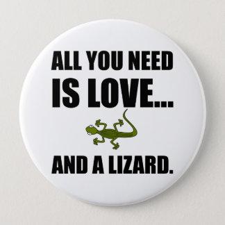 Bóton Redondo 10.16cm Tudo que você precisa é amor e um lagarto