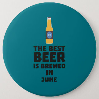 Bóton Redondo 15.24cm A melhor cerveja é em junho Z1u77 fabricado