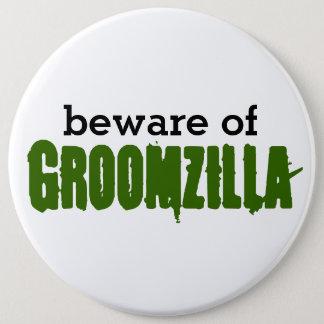 Bóton Redondo 15.24cm Beware do pino de Groomzilla
